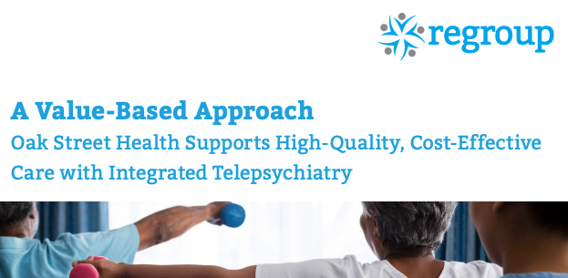 Oak Street Health has added telepsychiatrists to serve medicaid patients mental health care