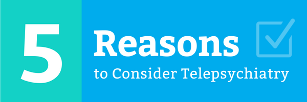 5_reasonstochoosetelepsychiatry
