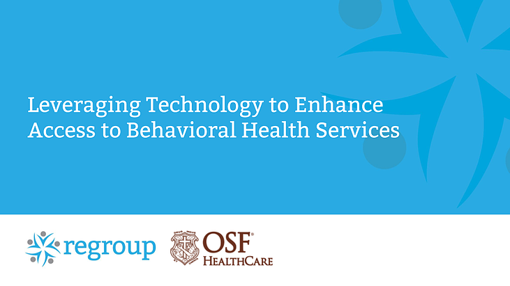 OSF Healthcares webinar with Regroup telehealth on access to behavioral health via telehealth