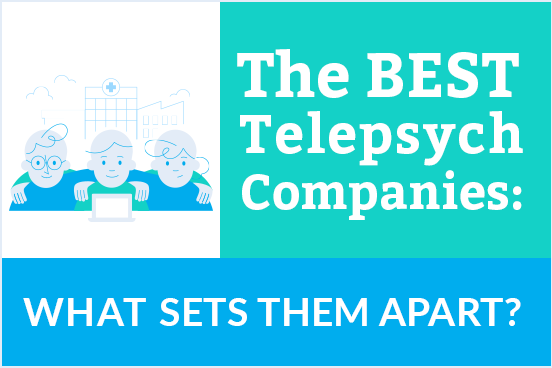The best telepsych companies, what sets them apart? Psychiatrist Blog- Regroup telehealth and telepsychiatry